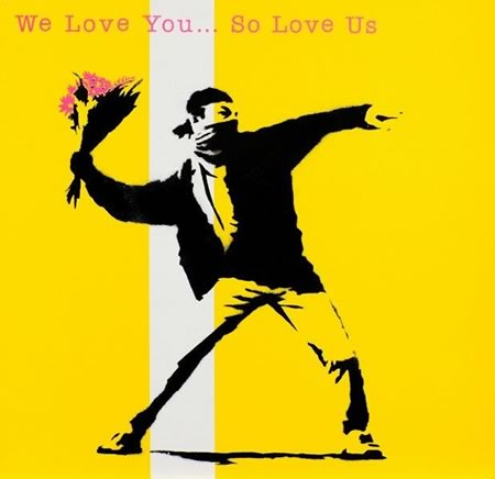 Banksy 「We Love You . . . So Love Us」(売切れました)